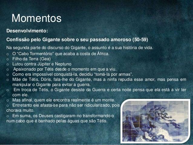 MomentosDesenvolvimento:Confissão pelo Gigante sobre o seu passado amoroso (50-59)Na segunda parte do discurso do Gigante,...