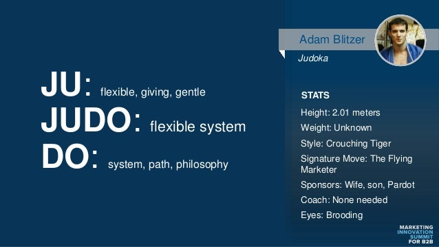 JU: flexible, giving, gentle DO: system, path, philosophy JUDO: flexible system Height: 2.01 meters Weight: Unknown Style:...