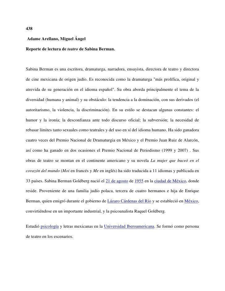 438Adame Arellano, Miguel ÁngelReporte de lectura de teatro de Sabina Berman.Sabina Berman es una escritora, dramaturga, n...