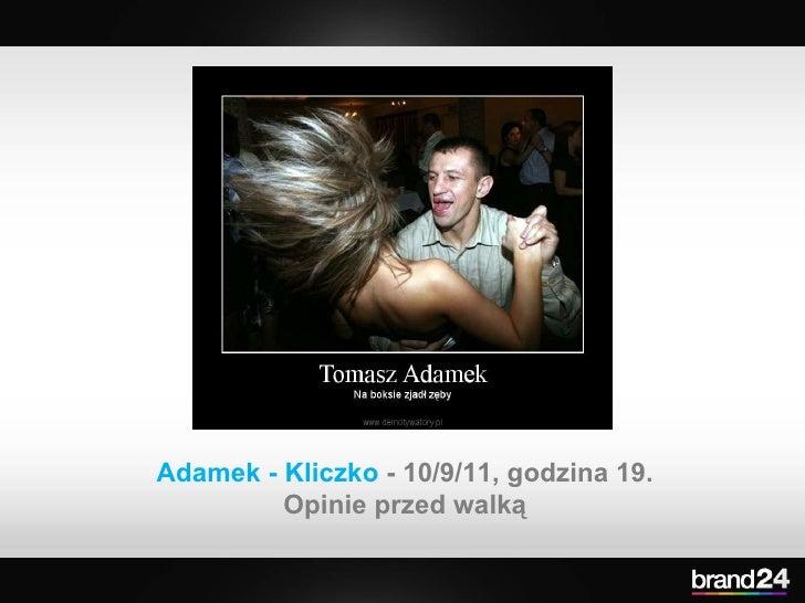Adamek - Kliczko  - 10/9/11, godzina 19. Opinie przed walką