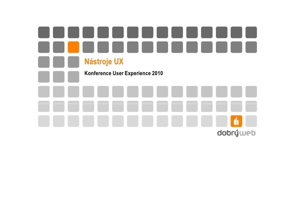 Nástroje UX Konference User Experience 2010