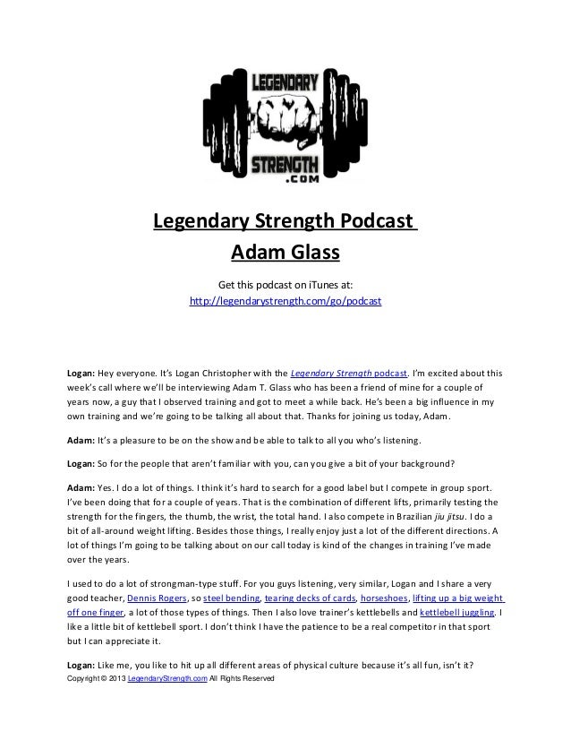 Legendary Strength PodcastAdam GlassGet this podcast on iTunes at:http://legendarystrength.com/go/podcastLogan: Hey everyo...
