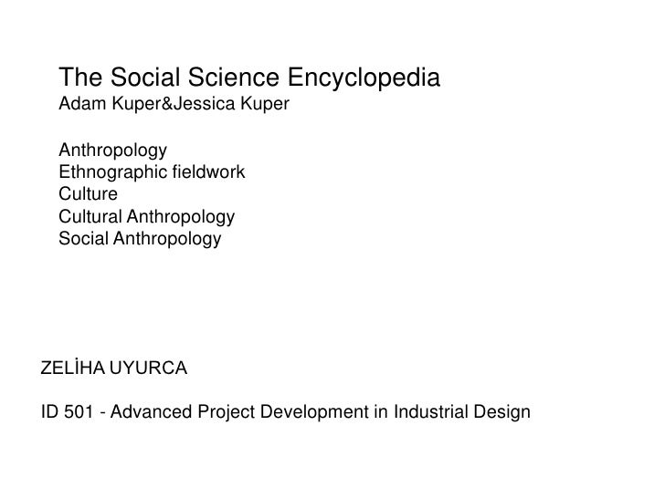 The Social Science Encyclopedia  Adam Kuper&Jessica Kuper  Anthropology  Ethnographic fieldwork  Culture  Cultural Anthrop...
