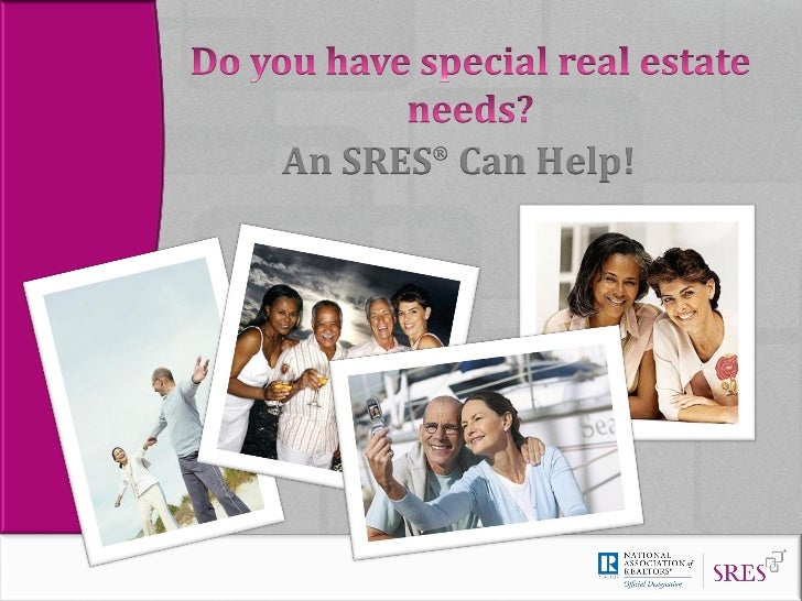An SRES® Can Help!