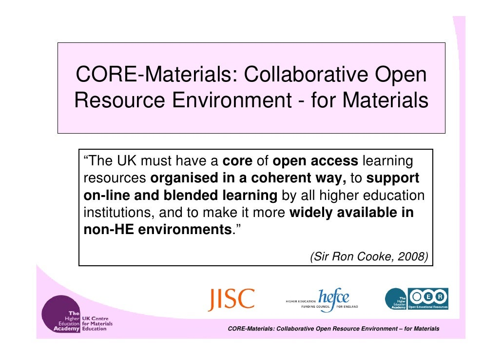 """CORE-Materials: Collaborative Open Resource Environment - for Materials  """"The UK must have a core of open access learning ..."""