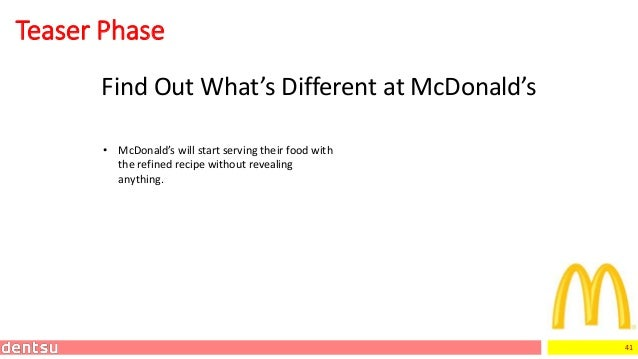 41 Teaser Phase Find Out What's Different at McDonald's • McDonald's will start serving their food with the refined recipe...