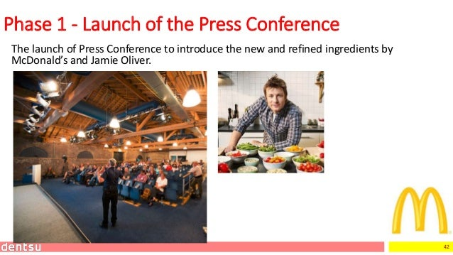 42 Phase 1 - Launch of the Press Conference The launch of Press Conference to introduce the new and refined ingredients by...