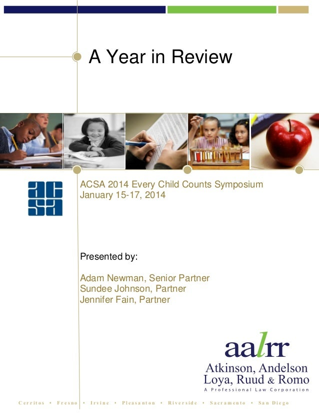 A Year in Review  ACSA 2014 Every Child Counts Symposium January 15-17, 2014  Presented by: Adam Newman, Senior Partner Su...