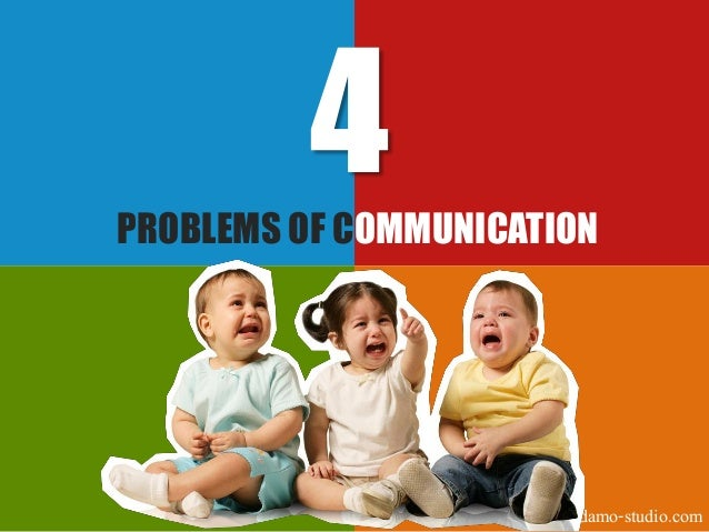 4PROBLEMS OF COMMUNICATION                       adamo-studio.com
