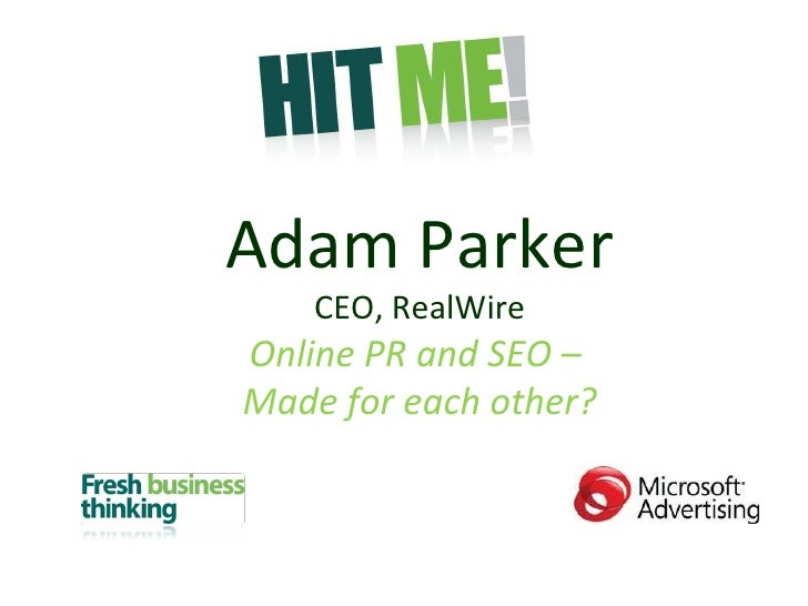 Adam Parker CEO, RealWire Online PR and SEO –  Made for each other?