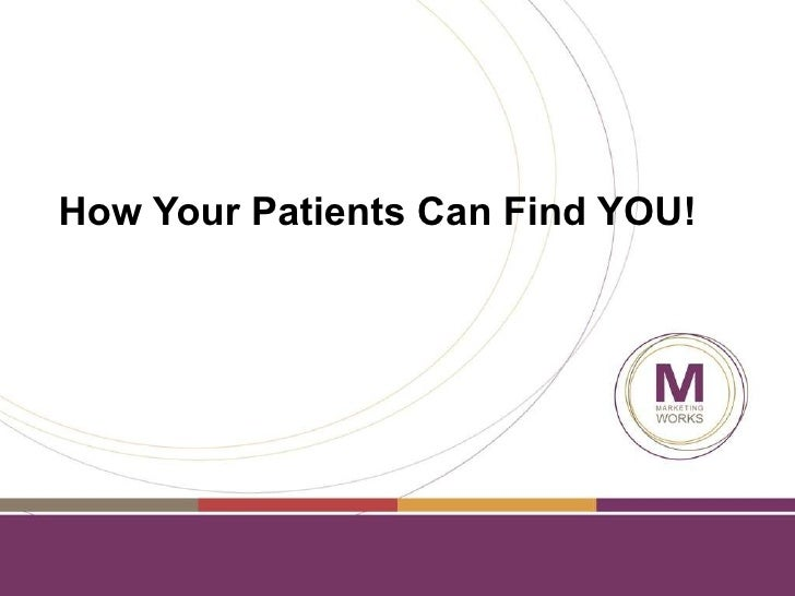 How Your Patients Can Find YOU!