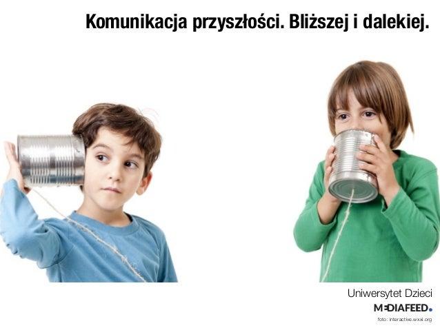 Komunikacja przyszłości. Bliższej i dalekiej. Uniwersytet Dzieci foto: interactive.wxxi.org