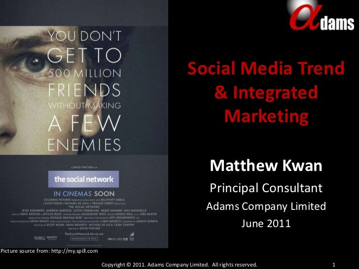 Social Media Trend & Integrated Marketing<br />Matthew Kwan<br />Principal Consultant <br />Adams Company Limited<br />Jun...