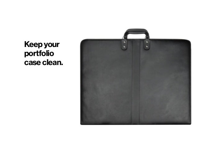 Keep your portfolio case clean.