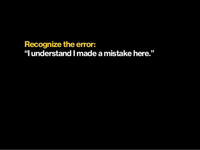 """Recognize the error: """"I understand I made a mistake here."""""""