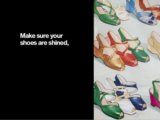 Make sure your shoes are shined,