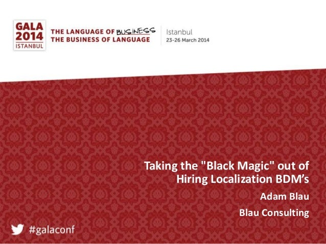 "Taking the ""Black Magic"" out of Hiring Localization BDM's Adam Blau Blau Consulting"