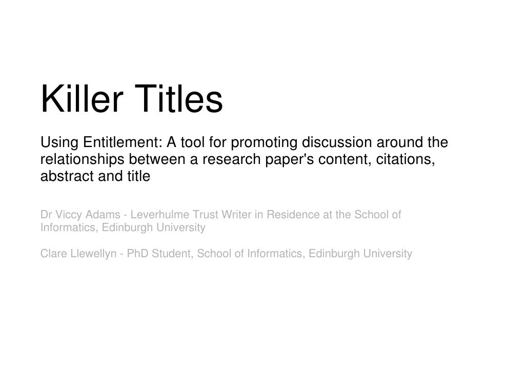 Killer TitlesUsing Entitlement: A tool for promoting discussion around therelationships between a research papers content,...