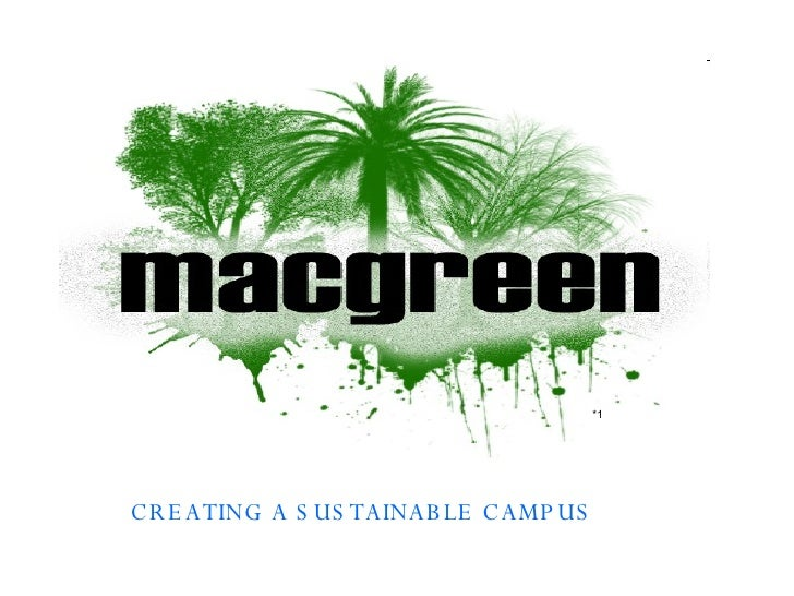 CREATING A SUSTAINABLE CAMPUS *1