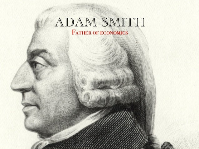 ADAM SMITH Father of economics