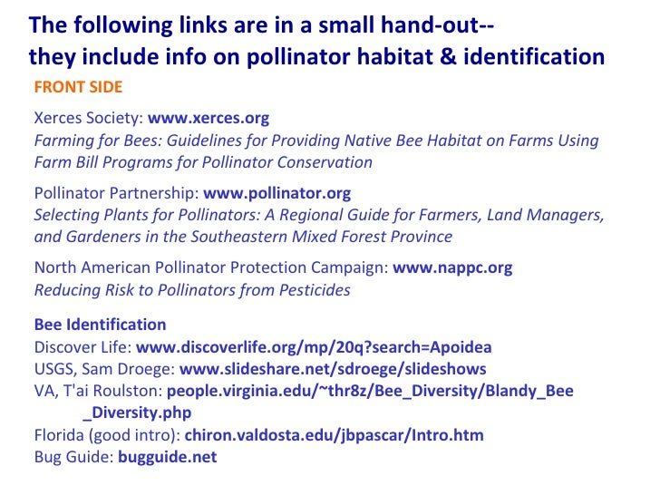 The following links are in a small hand-out--  they include info on pollinator habitat & identification  FRONT SIDE Xerces...