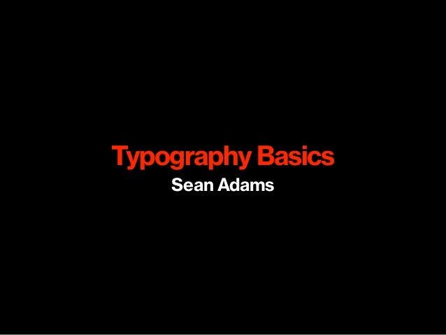Typography Basics Sean Adams