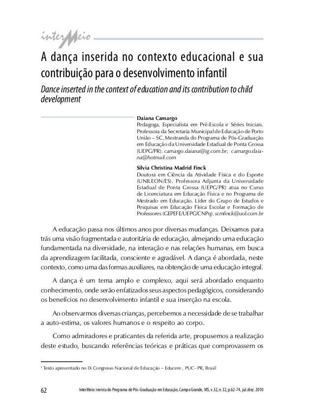 62 InterMeio:revistadoProgramadePós-Graduaçãoem Educação,CampoGrande,MS,v.32,n.32,p.62-74,jul./dez.2010 A dança inserida n...
