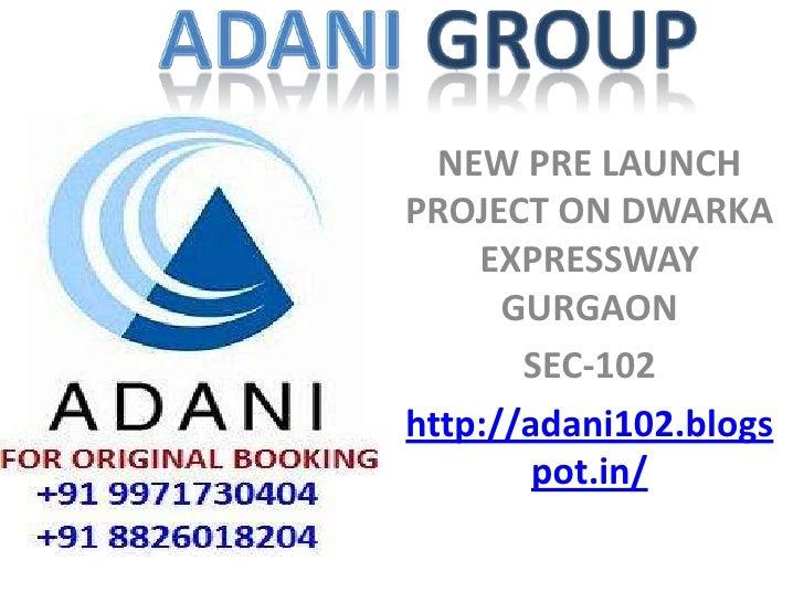 NEW PRE LAUNCHPROJECT ON DWARKA    EXPRESSWAY      GURGAON       SEC-102http://adani102.blogs        pot.in/