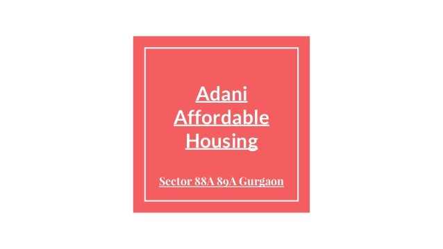 Adani Affordable Housing Sector 88A 89A Gurgaon