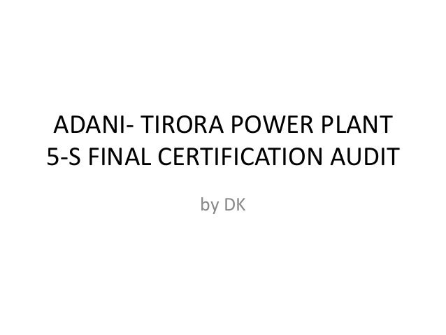 ADANI- TIRORA POWER PLANT 5-S FINAL CERTIFICATION AUDIT by DK