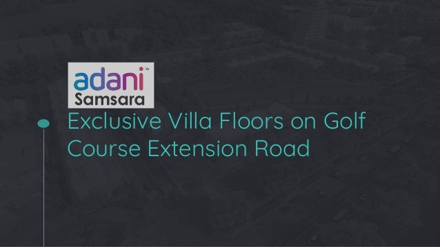 Exclusive Villa Floors on Golf Course Extension Road