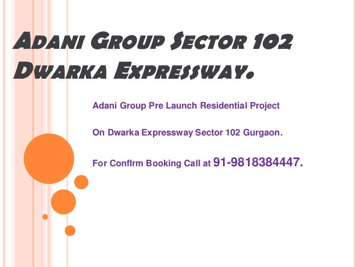 ADANI GROUP SECTOR 102DWARKA EXPRESSWAY.      Adani Group Pre Launch Residential Project      On Dwarka Expressway Sector ...