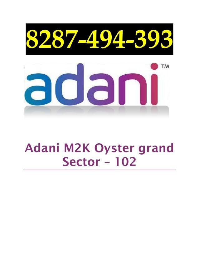 8287-494-393  Adani M2K Oyster grand Sector – 102