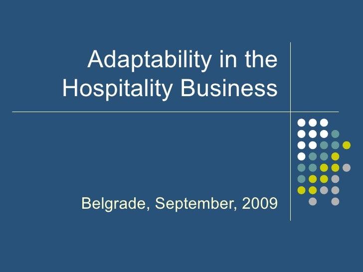 Adaptability in the Hospitality Business Belgrade, September, 2009