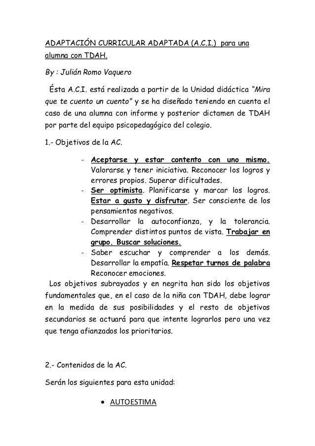 ADAPTACIÓN CURRICULAR ADAPTADA (A.C.I.) para una alumna con TDAH. By : Julián Romo Vaquero Ésta A.C.I. está realizada a pa...