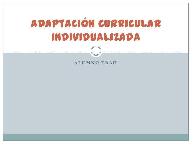 Adaptación Curricular Individualizada ALUMNO TDAH