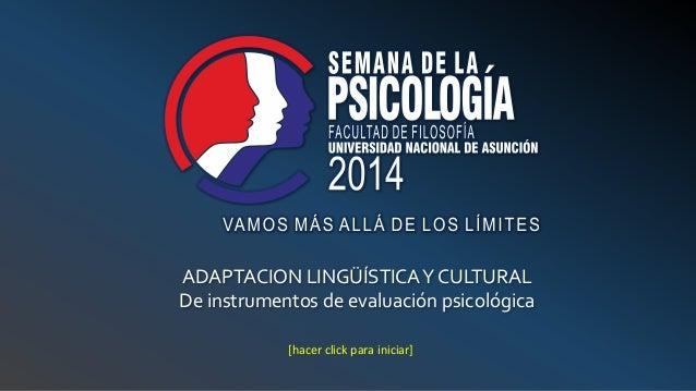 [hacer click para iniciar] ADAPTACION LINGÜÍSTICAY CULTURAL De instrumentos de evaluación psicológica