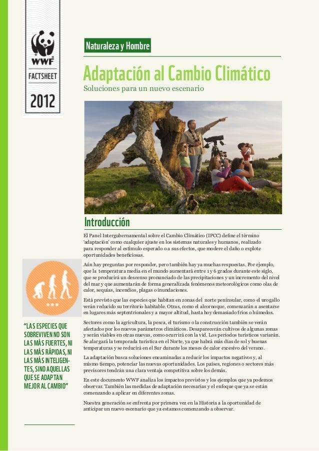 El Panel Intergubernamental sobre el Cambio Climático (IPCC) define el término 'adaptación' como cualquier ajuste en los s...
