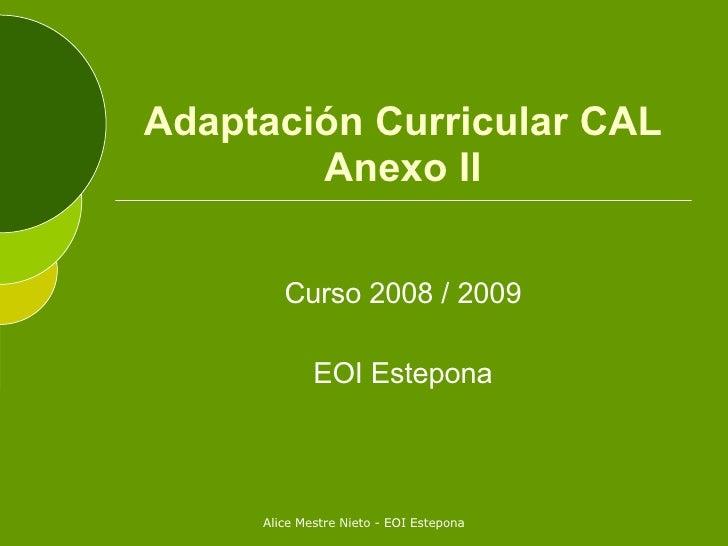 Adaptación Curricular CAL Anexo II Curso 2008 / 2009 EOI Estepona