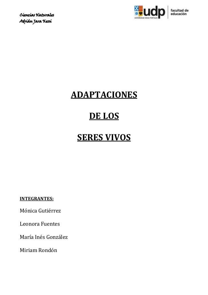 Ciencias NaturalesAdrián Jara Kessi                      ADAPTACIONES                         DE LOS                      ...
