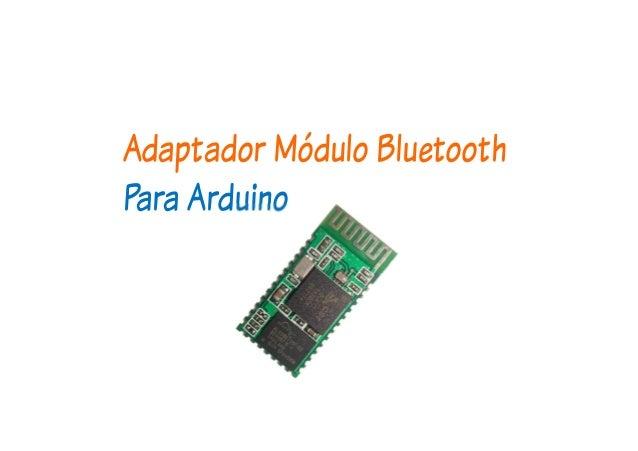 Adaptador Módulo Bluetooth Para Arduino