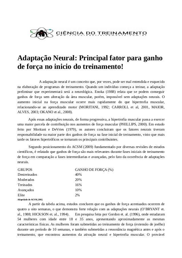 Adaptação Neural: Principal fator para ganho de força no inicio do treinamento! A adaptação neural é um conceito que, por ...