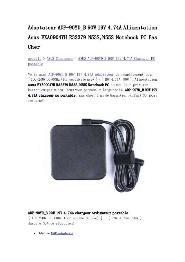 adaptateur adp 90yd b 90w 19v alimentation asus. Black Bedroom Furniture Sets. Home Design Ideas