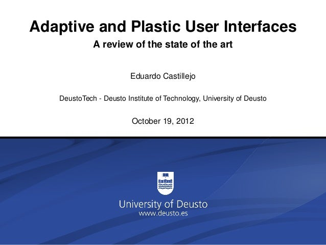 Adaptative User Interfaces          A review of the state of the art                      Eduardo CastillejoDeustoTech - D...