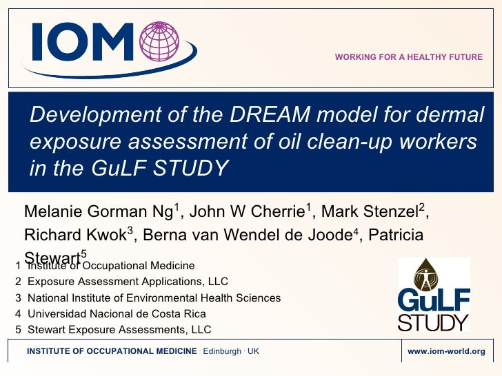 WORKING FOR A HEALTHY FUTURE    Development of the DREAM model for dermal    exposure assessment of oil clean-up workers  ...