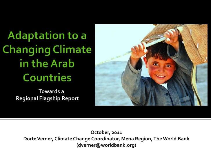Towards aRegional Flagship Report                               October, 2011  Dorte Verner, Climate Change Coordinator, M...
