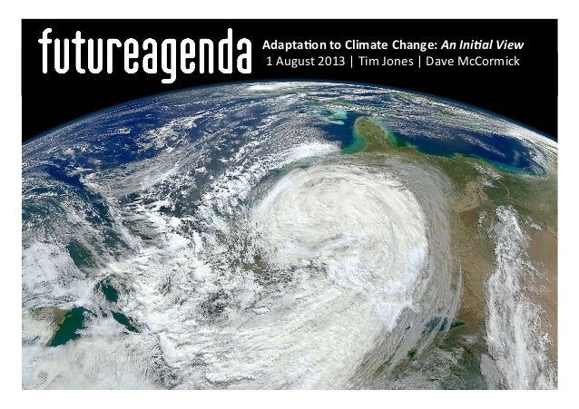 Adapta&on  to  Climate  Change:  An  Ini&al  View   1  August  2013     Tim  Jones     Dave  ...