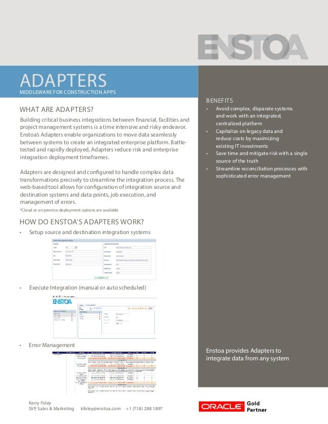 ADAPTERSMIDDLEWARE FOR CONSTRUCTION APPS BENEFITS •	 Avoid complex, disparate systems and work with an integrated, central...