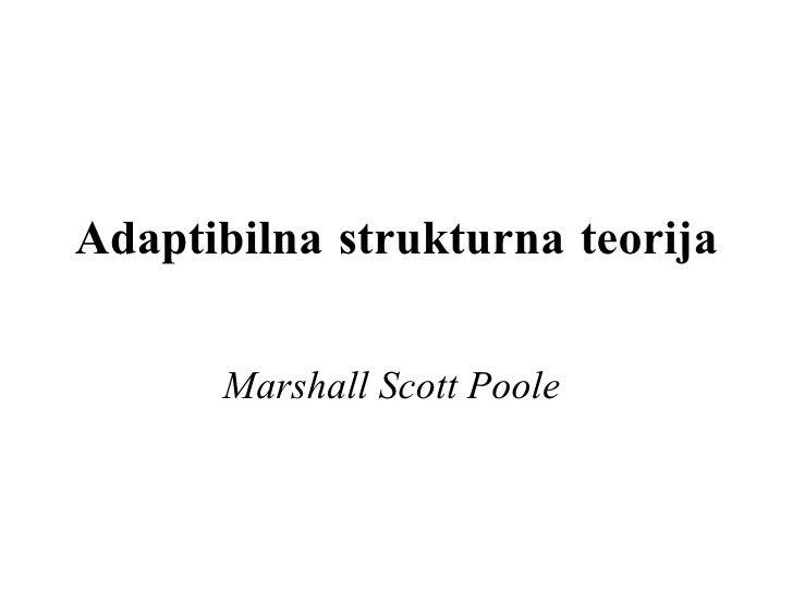 Adaptibilna strukturna teorija Marshall Scott Poole