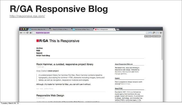 R/GA Responsive Blog          http://responsive.rga.com/Tuesday, March 26, 13